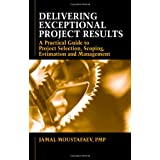 Delivering Exceptional Project Results: A Practical Guide to Project Selection, Scoping, Estimation and Management ~ Jamal Moustafaev