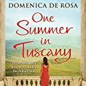 One Summer in Tuscany Audiobook by Domenica De Rosa Narrated by Jane McDowell