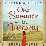 One Summer in Tuscany | Domenica De Rosa