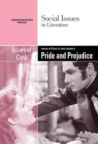Issues of Class in Jane Austen's Pride and Prejudice (Social Issues in Literature)