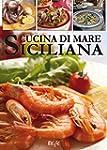 Cucina di mare siciliana (Biesse food...