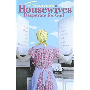 Passionate Housewives Desperate for God