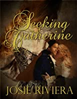 Seeking Catherine (historical romance novella set in Tudor England)