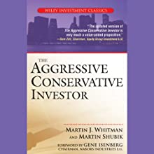 The Aggressive Conservative Investor (       UNABRIDGED) by Martin J. Whitman, Martin Shubik Narrated by Paul Neal Rohrer