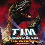 TIM: Defender of the Earth | Sam Enthoven
