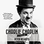 Charlie Chaplin: A Brief Life   Peter Ackroyd