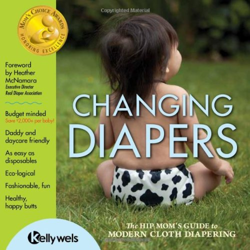 Changing Diapers: The Hip Mom's Guide to Modern Cloth Diapering image