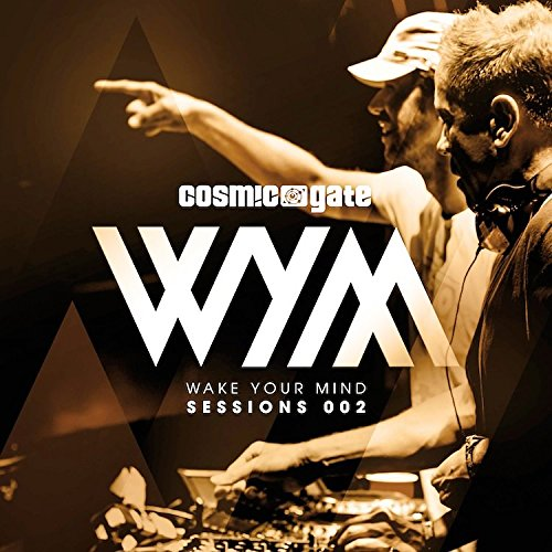 Cosmic Gate - Wake Your Mind Sessions 002 - Zortam Music