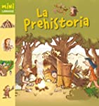 La Prehistoria (Larousse - Infantil /...