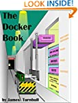 The Docker Book: Containerization is...