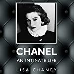 Chanel: An Intimate Life | Lisa Chaney