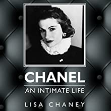 Chanel: An Intimate Life | Livre audio Auteur(s) : Lisa Chaney Narrateur(s) : Carole Boyd