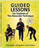 img - for Guided Lessons For Students of the Alexander Technique book / textbook / text book
