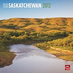 Saskatchewan, Wild &amp; Scenic 2012 Wall Calendar 12&quot; X 12&quot;
