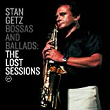 Bossas And Ballads : The Lost Sessionspar Stan Getz