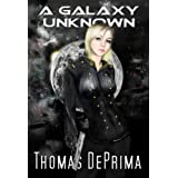 A Galaxy Unknownby Thomas DePrima