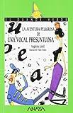 La aventura peligrosa de una vocal presuntuosa / the Dangerous Adventure of a Smug Voice (El Duende Verde / the Green Elf) (Spanish Edition)