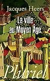echange, troc Jacques Heers - La ville au Moyen Age
