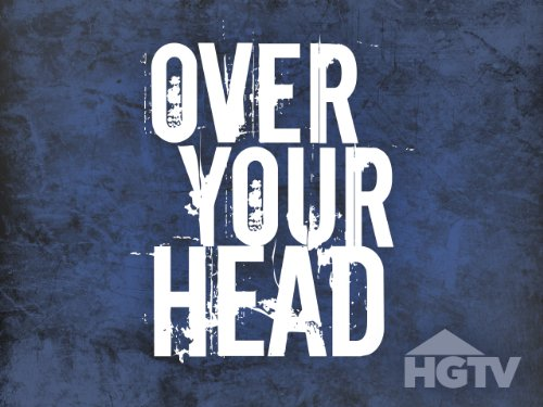 Over Your Head Season 11
