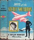 JOYCE OF THE SECRET SQUADRON By R. R. WINTERBOTHAM 1942 A CAPTAIN MIDNIGHT ADVENTURE