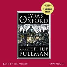 Lyra's Oxford | Livre audio Auteur(s) : Philip Pullman Narrateur(s) : Philip Pullman, Full Cast