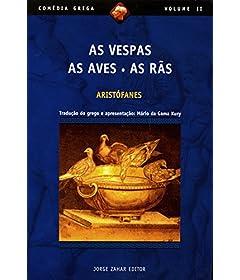 As Vespas, As aves, As rãs (Comédia Grega *)