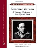 img - for Tennessee Williams: A Literary Reference to His Life and Work (Critical Companion (Hardcover)) book / textbook / text book