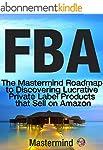 FBA: The Mastermind Roadmap to Discov...