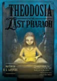 img - for Theodosia and the Last Pharaoh (The Theodosia Series) book / textbook / text book