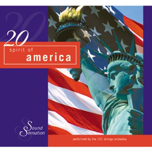 101 Strings Orchestra - 20 Best of Spirit of America - Zortam Music