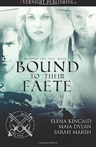 Bound to Their Faete (Beyond the Veil) (Volume 3) [Kincaid, Elena - Dylan, Maia - Marsh, Sarah] (Tapa Blanda)