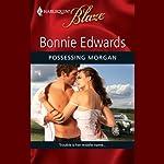 Possessing Morgan | Bonnie Edwards