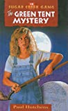 The Green Tent Mystery (Sugar Creek Gang (Prebound)) (0613903234) by Hutchens, Paul
