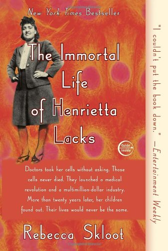 Book: The Immortal Life of Henrietta Lacks by Rebecca Skloot