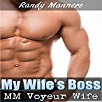 My Wife's Boss: MM First Time Gay While Wife Watches | Randy Manners