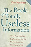 img - for [(Book of Totally Useless Information)] [By (author) Donald A Voorhees] published on (October, 1998) book / textbook / text book