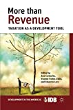 img - for More than Revenue: Taxation as a Development Tool (Development in the Americas (Paperback)) book / textbook / text book