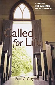 Called for Life: Finding Meaning in Retirement from Rowman & Littlefield Publishers