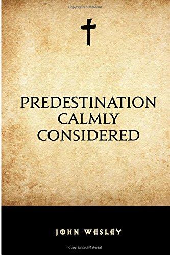 Predestination Calmly Considered