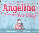 Katharine Holabird Angelina and the New Baby (Angelina Ballerina)