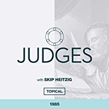 07 Judges - Topical - 1985 (       UNABRIDGED) by Skip Heitzig Narrated by Skip Heitzig
