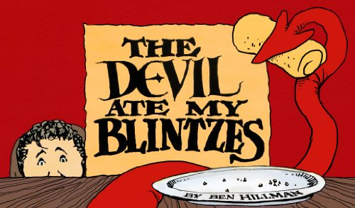 The Devil Ate My Blintzes by Ben Hillman