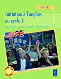 Initiation à l'anglais au cycle 2 : CP- CE1 (1CD audio)
