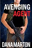 Avenging Agent (Agents Under Fire Book 2)