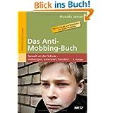 Das Anti-Mobbing-Buch: Gewalt an der Schule - vorbeugen, erkennen, handeln. Mit Elternheft und Materialien zum...
