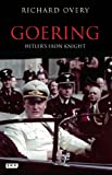 Goering: Hitlers Iron Knight