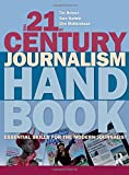 img - for The 21st Century Journalism Handbook: Essential Skills for the Modern Journalist book / textbook / text book