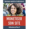 Mon�tiser son site, son blog ou son application mobile: Business models et indicateurs (Cr�ation Startup t. 5)