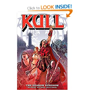 Kull Volume 1: The Shadow Kingdom by Arvid Nelson, Will Conrad and Jose Villarrubia