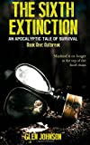 The Sixth Extinction: An Apocalyptic Tale of Survival: Part One: Outbreak